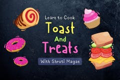 Learn to Cook Toast and Treats
