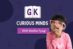 GK - Curious Minds!