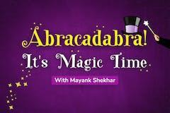 Abracadabra! It's Magic Time