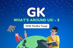 GK - What's Around Us 3