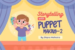 Storytelling with Puppet Making - Part 2