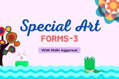 Special Art forms - Part 3